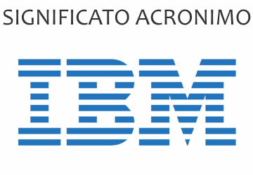 Significato acronimo IBM