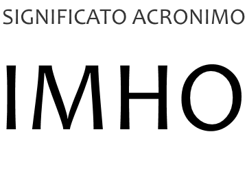 Significato acronimo IMHO
