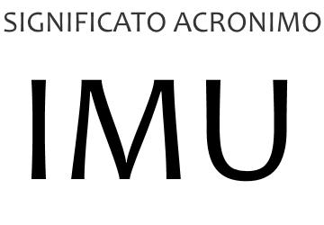 Significato acronimo IMU
