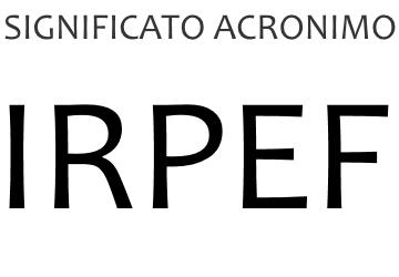 Significato acronimo IRPEF