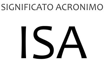 Significato acronimo ISA