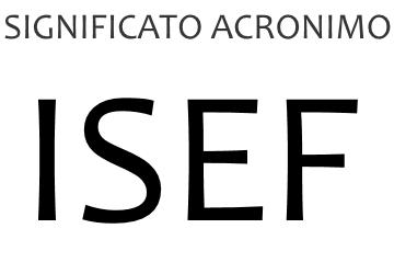Significato acronimo ISEF