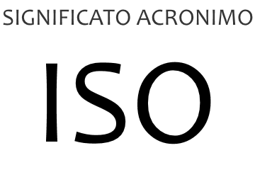 Significato acronimo ISO
