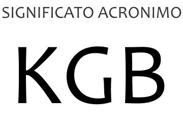 Significato acronimo KGB