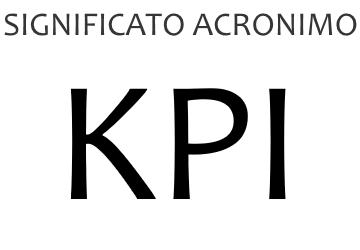 Significato acronimo KPI
