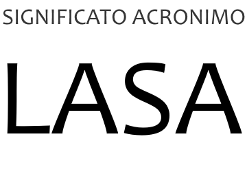 Significato acronimo LASA