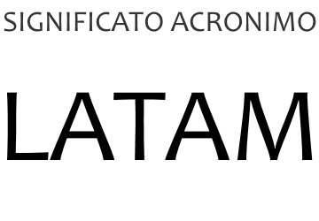 Significato acronimo LATAM