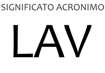 Significato acronimo LAV