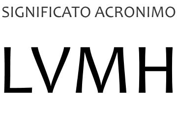Significato acronimo LVMH