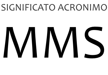 Significato acronimo MMS