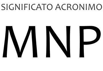 Significato acronimo MNP