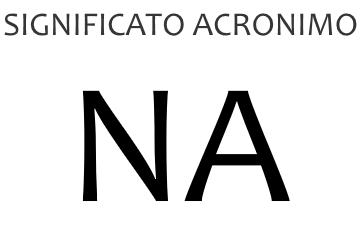 Significato acronimo NA