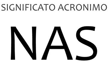 Significato acronimo NAS