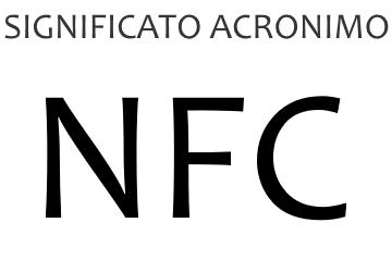 Significato acronimo NFC