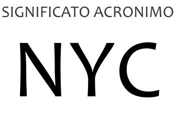 Significato acronimo NYC