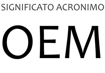 Significato acronimo OEM
