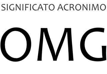 Significato acronimo OMG
