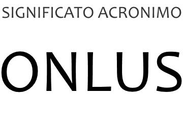 Significato acronimo ONLUS