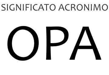 Significato acronimo OPA