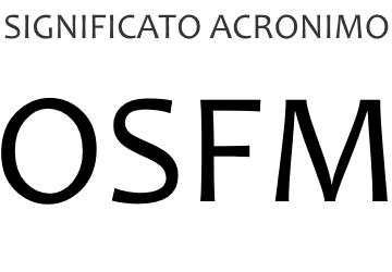 Significato acronimo OSFM