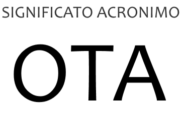 Significato acronimo OTA