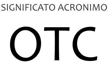 Significato acronimo OTC
