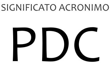 Significato acronimo PDC