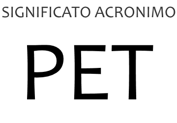 Significato acronimo PET