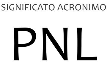 Significato acronimo PNL