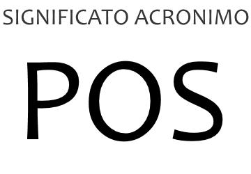 Significato acronimo POS