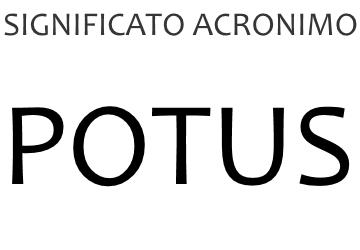 Significato acronimo POTUS