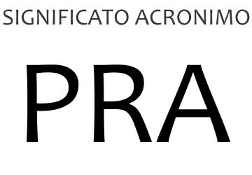 Significato acronimo PRA