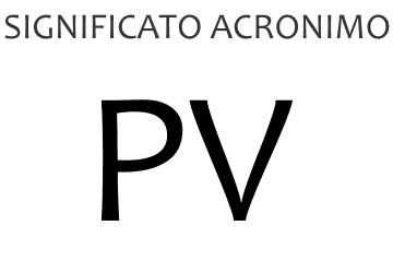 Significato acronimo PV