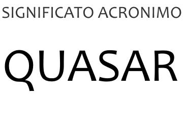 Significato acronimo QUASAR