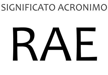 Significato acronimo RAE