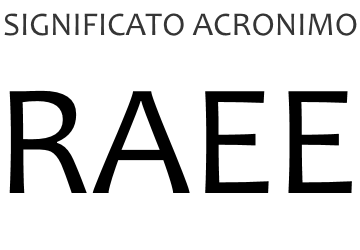Significato acronimo RAEE