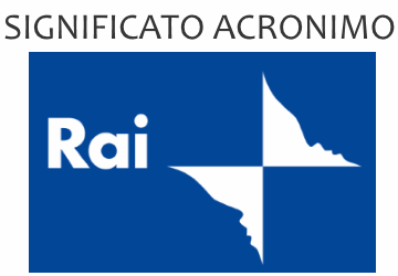 Significato acronimo RAI