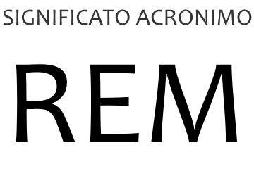 Significato acronimo REM