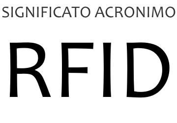 Significato acronimo RFID