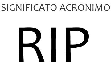 Significato acronimo RIP