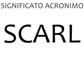 Significato acronimo SCARL