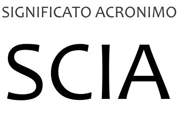 Significato acronimo SCIA