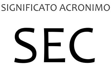 Significato acronimo SEC