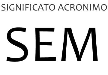 Significato acronimo SEM