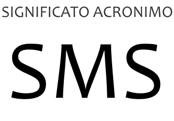 Significato acronimo SMS