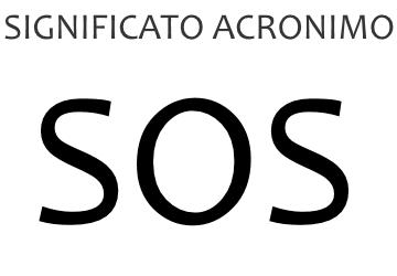 Significato acronimo SOS