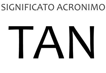 Significato acronimo TAN