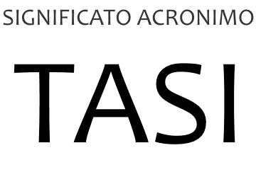 Significato acronimo TASI