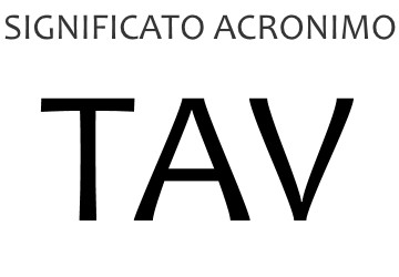 Significato acronimo TAV