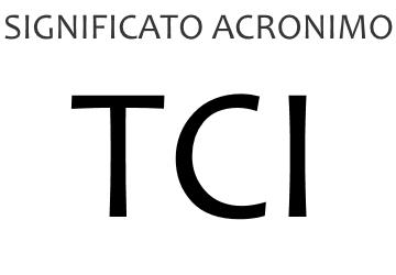 Significato acronimo TCI
